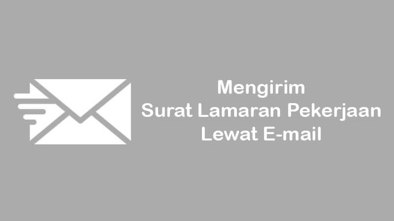 5 cara mengirim surat lamaran pekerjaan lewat email dengan benar