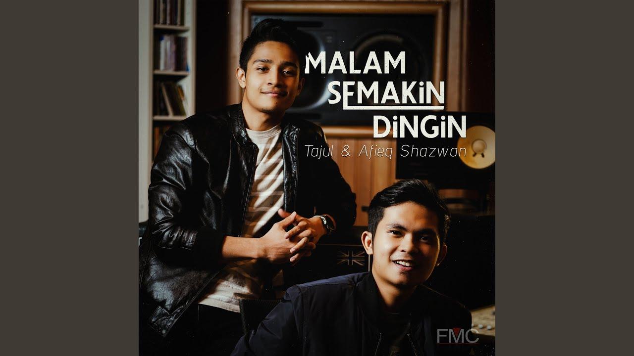 Lirik Lagu Malam Semakin Dingin - Tajul & Afieq Shazwan