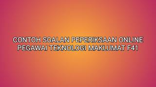 Contoh Soalan Peperiksaan Pegawai Teknologi Maklumat F41 2020