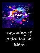 Dreaming of  Agitation interpretation in Islam