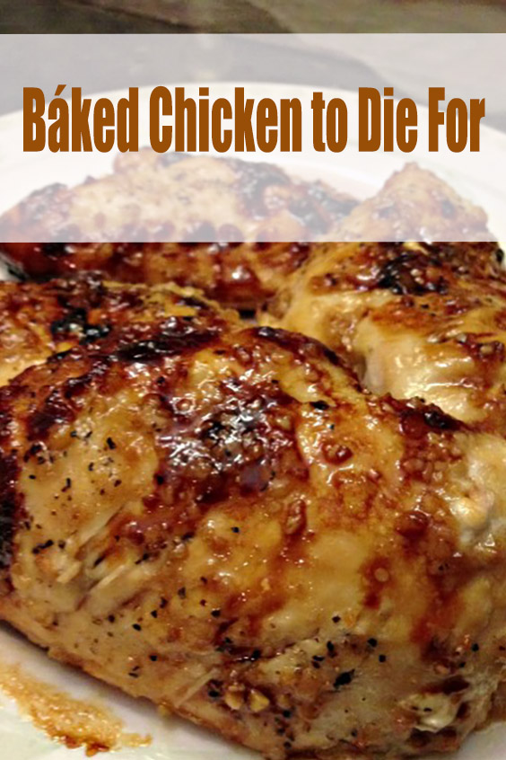 Báked Chicken to Die For