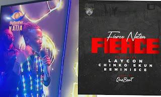 Laycon – Fierce Ft. Chinko Ekun & Reminisce