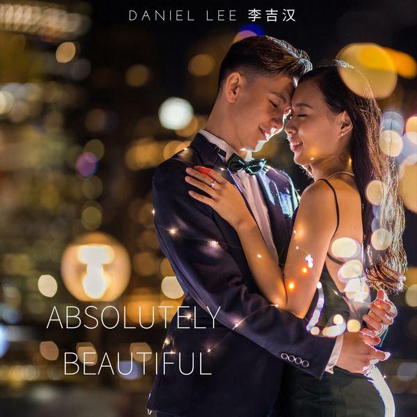 Daniel Lee – Absolutely Beautiful