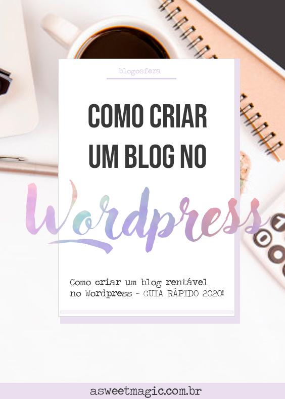 Como criar um blog rentável no Wordpress - GUIA RÁPIDO 2020!