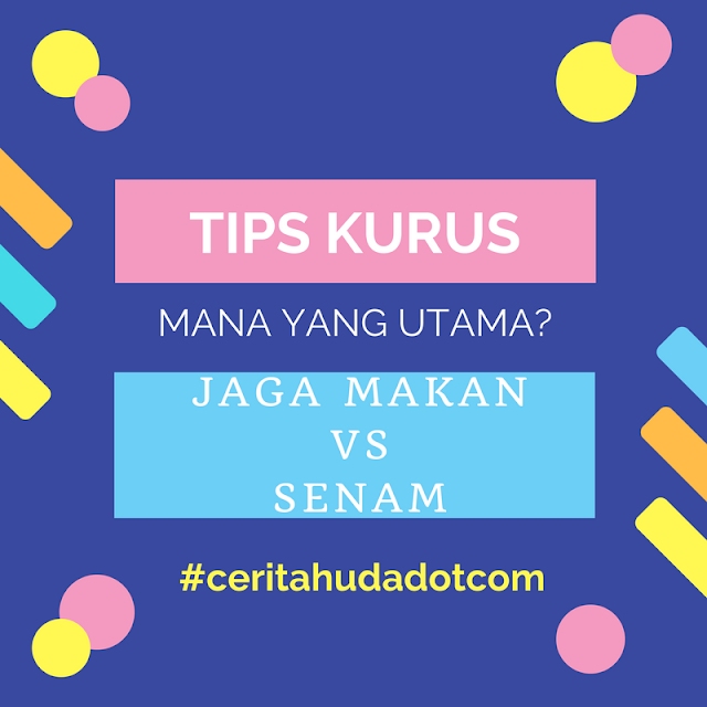 Tips Kurus : Jaga Makan Vs Senam