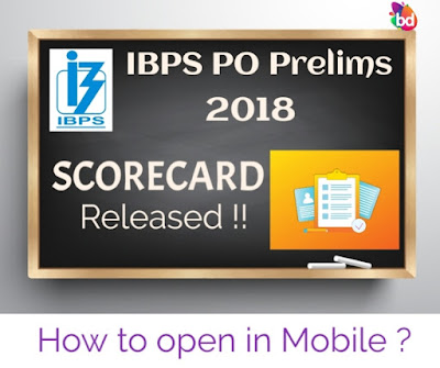 IBPS PO Prelims 2018 Scorecard : Know How to Open in Mobile