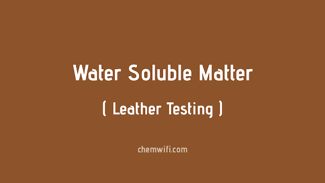 water soluble matter leather