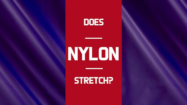 Does Nylon Stretch?