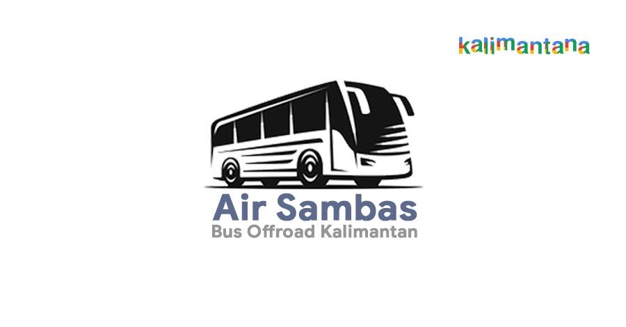 Air Sambas, Bus Offroad Kalimantan