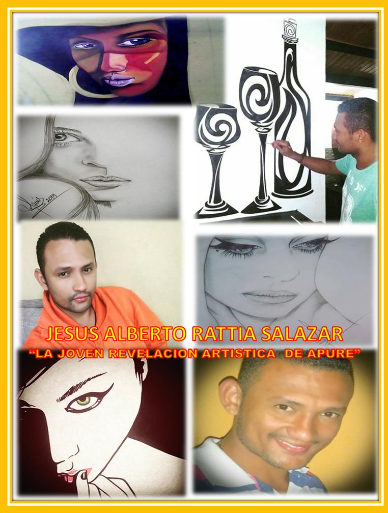 CRÓNICA: Artista plástico con sello apureño; Jesús Alberto Rattia Salazar.