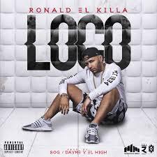 RONALD EL KILLLA - LOCO