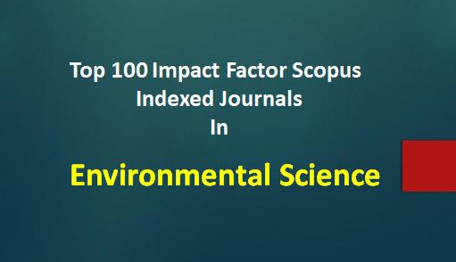 Top 100 Scopus-indexed Journals in Environmental Engineering