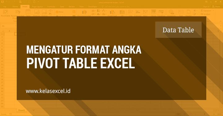 Mengatur Format Angka Pada Pivot Table
