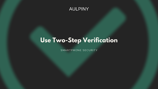 Use Two-Step Verification