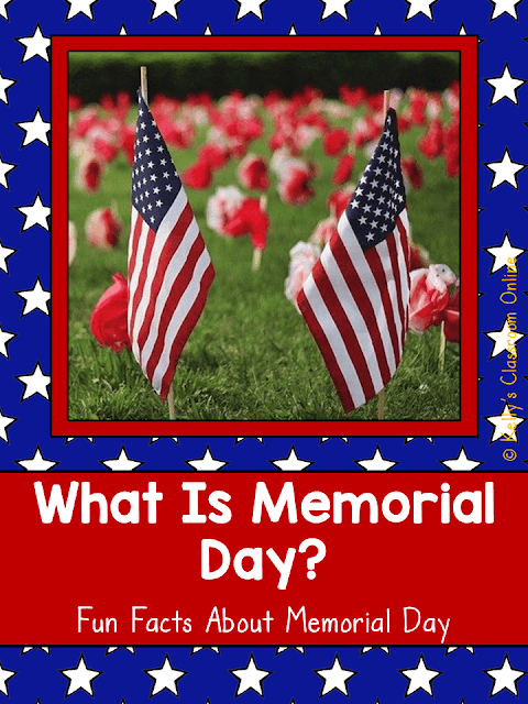 Six fun facts for children about Memorial Day, also known as Decoration Day, a day we honor the men and women who served in the military and died. #kellysclassroomonline