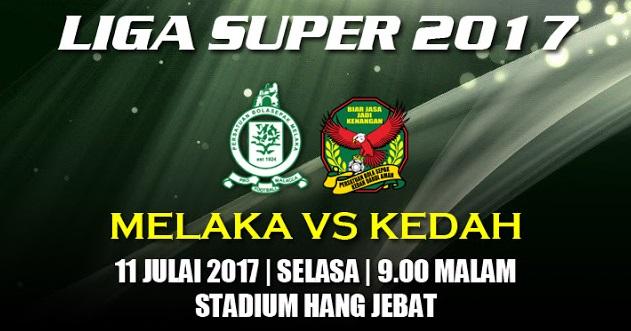 Live Streaming Melaka vs Kedah 11.7.2017 Liga Super