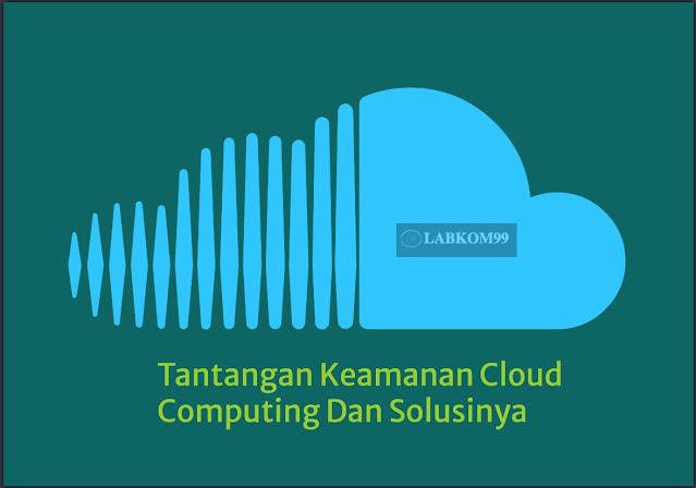 Tantangan Keamanan Cloud Computing Dan Solusinya