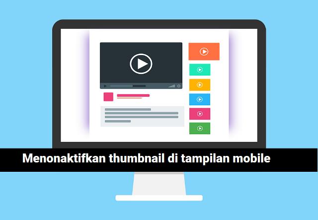 Script CSS Menonaktifkan Thumbnail Postingan Versi Mobile