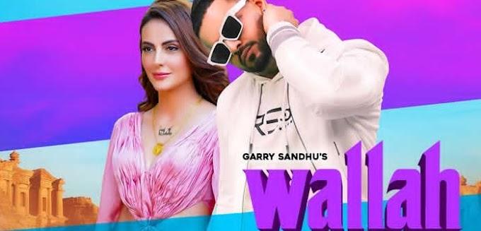 वल्लाह (Wallah) Garry Sandhu lyrics in hindi