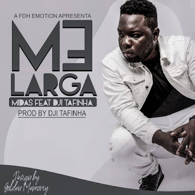 Nd Midas Feat. Dji Tafinha - Me Larga (Zouk) Download Mp3