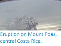 https://sciencythoughts.blogspot.com/2019/10/eruption-on-mount-poas-central-costa.html