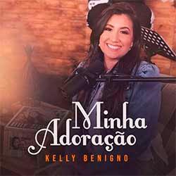 Minha Adoração - Kelly Benigno