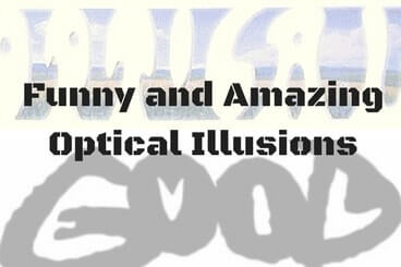 Funny and Amazing Optical Illusions