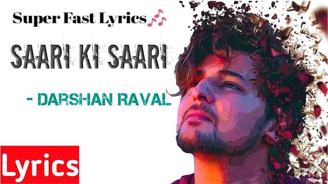 Saari Ki Saari 2.0 LYRICS सारी की सारी 2.0  -  Darshan Raval   Asees Kaur