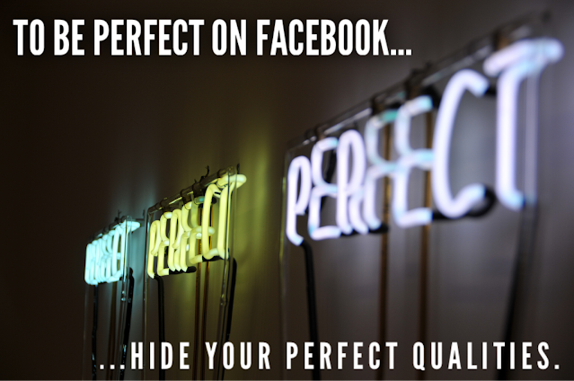 don't appear too perfect or you create envy.