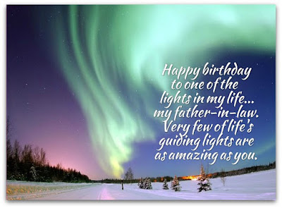 Happy Birthday  wishes quotes for father-in-law: happy birthday to one of the lights in my life