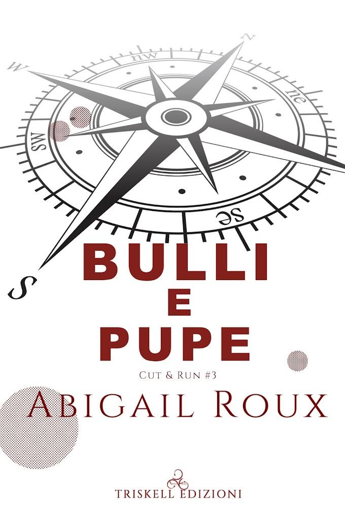 """Libri in uscita: """"Bulli e Pupe"""" (Serie Cut & Run #3) di Abigail Roux"""