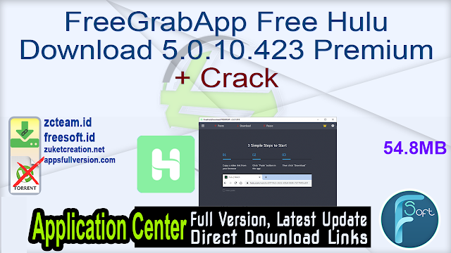 FreeGrabApp Free Hulu Download 5.0.10.423 Premium + Crack_ ZcTeam.id
