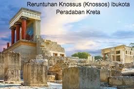 peradaban pulau kreta, reruntuhan knossos, reruntuhan peradaban pulau kreta