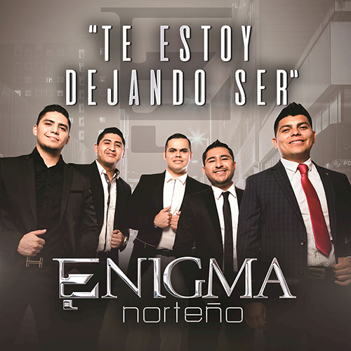 Enigma Norteño - Te Estoy Dejando Ser Promos Nuevos 2017)