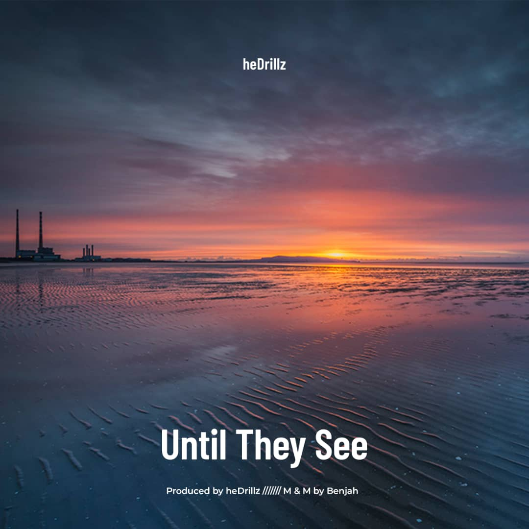 [Music] Hedrillz - Until they see (prod. Hedrillz) #Arewapublisize