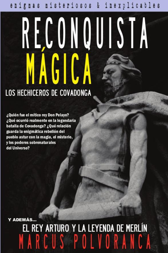 RECONQUISTA MÁGICA Parte I: Los hechiceros de Covadonga
