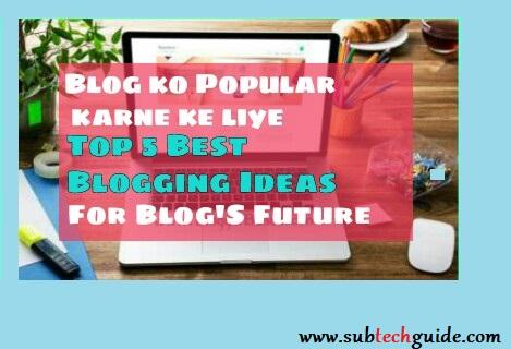Apne Blog Ko Popular Kaise Banaye IN Hindi .