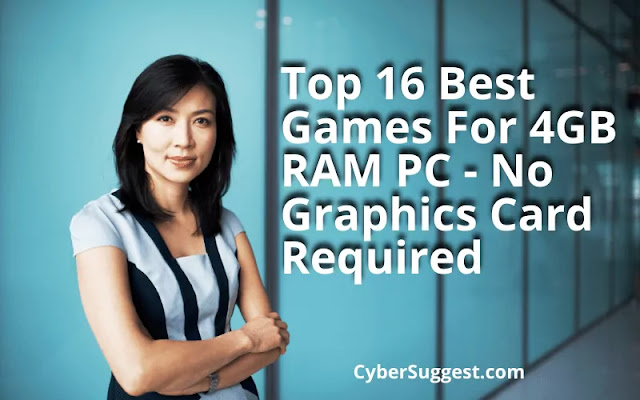 Top 16 Best Games For 4GB RAM PC - No Graphics Card Required