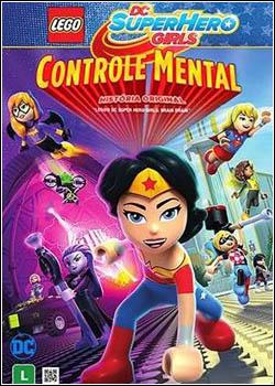 466 - Lego DC Super Girls: Controle Mental - Dual Áudio Dublado
