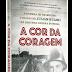 Conheça: A cor da coragem - Editora Valentina