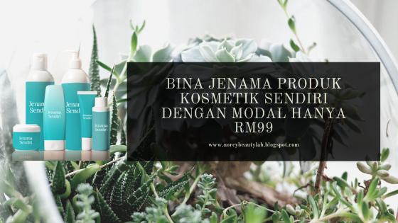 Bina Jenama Produk Kosmetik Sendiri Dengan Modal Hanya RM99