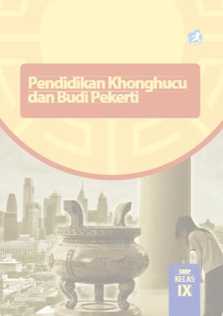 Download Buku Siswa Kurikulum 2013 SMP MTs Kelas 9 Mata Pelajaran Pendidikan Agama Konghuchu dan Budi Pekerti