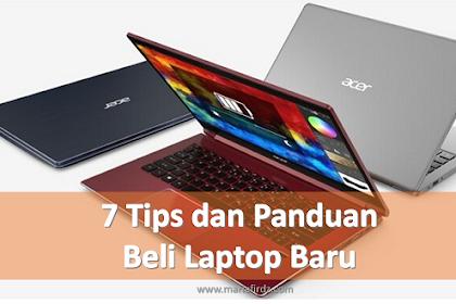 7 Tips dan Panduan Beli Laptop Baru