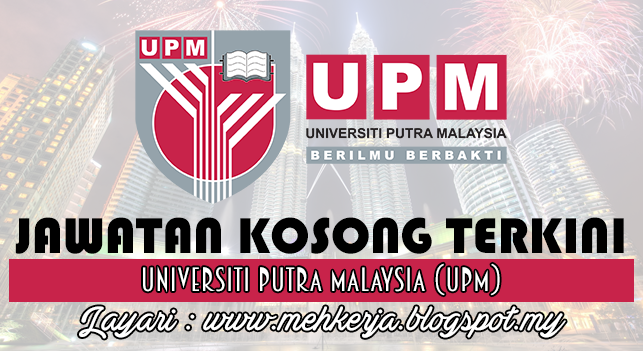 Jawatan Kosong Terkini 2016 di Universiti Putra Malaysia (UPM)