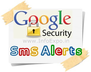How to activate free Sms Security Alerts feature to your google account   www.InfoExpo.in