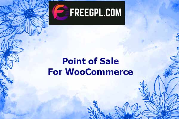 Point of Sale for WooCommerce Nulled Download Free
