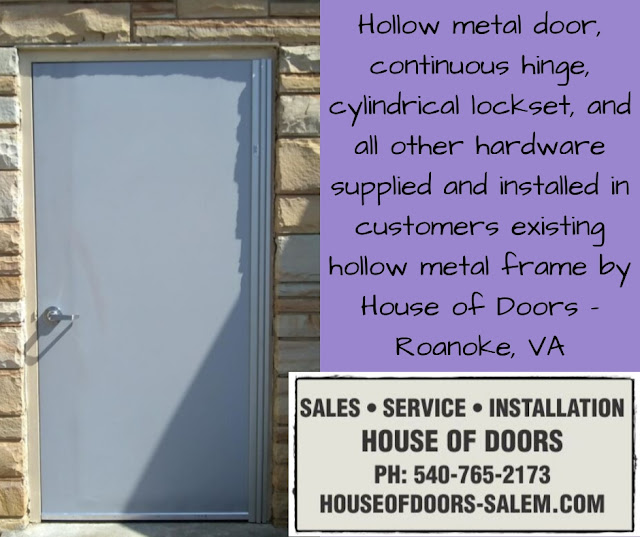 Hollow metal door, continuous hinge, cylindrical lockset, and all other hardware supplied and installed in customers existing hollow metal frame by House of Doors - Roanoke, VA