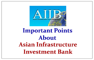 Important Points to know about Asian Infrastructure Investment Bank (AIIB)