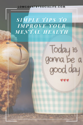 Simple Tips to Improve Your Mental Health, The Low Country Socialite, Plus Size Blogger, Savannah Georgia, Hinesville Georgia, Kirsten Jackson