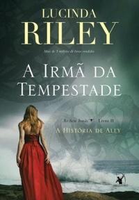 A Irmã da Tempestade - As Sete Irmãs -Lucinda Riley